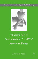 Fetishism and Its Discontents in Post-1960 American Fiction Pdf/ePub eBook