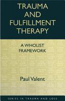 Trauma and Fulfillment Therapy: A Wholist Framework [Pdf/ePub] eBook