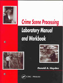 Crime Scene Processing Laboratory Manual and Workbook