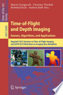Time-of-Flight and Depth Imaging. Sensors, Algorithms and Applications