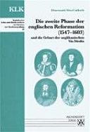 Die zweite Phase der englischen Reformation (1547-1603) und die Geburt der anglikanischen via Media