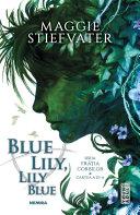 Blue Lily Lily Blue (Seria Frăția Corbilor, partea a III-a) - Editura Nemira ebook
