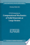 IUTAM Symposium on Computational Mechanics of Solid Materials at Large Strains