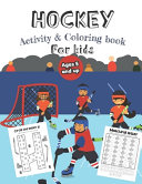 Hockey Activity   Coloring Book for Kids Ages 5 and Up