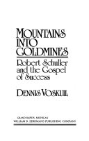 Mountains into goldmines: Robert Schuller and the gospel of success