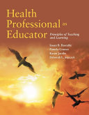 Health Professional as Educator  Principles of Teaching and Learning