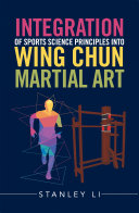 Integration of Sports Science Principles into Wing Chun Martial Art
