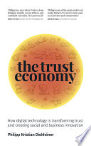 The Trust Economy  Building strong networks and realising exponential value in the digital age