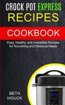 Crock Pot Express Recipes Cookbook