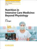 Nutrition in Intensive Care Medicine  Beyond Physiology