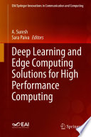 Deep Learning and Edge Computing Solutions for High Performance Computing