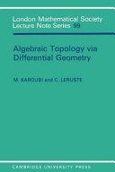 Algebraic Topology Via Differential Geometry