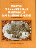 Evolution de la Maison Rurale Traditionnelle Dans la Region de Quebec