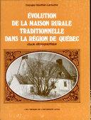 Evolution de la Maison Rurale Traditionnelle Dans la Region de Quebec ebook