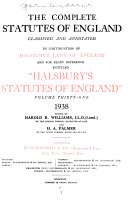 The Complete Statutes of England  Classified and Annotated  in Continuation of Halsbury s Laws of England and for Ready Reference Entitled  Halsbury s Statutes of England