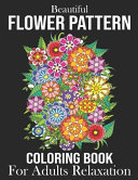 Beautiful Flower Pattern Coloring Book For Adults Relaxation