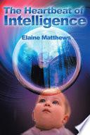 The Heartbeat of Intelligence