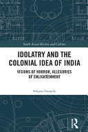 Idolatry and the Colonial Idea of India