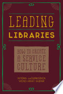 Leading Libraries  How to Create a Service Culture Book