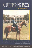 Cutter Frisco: Growing Up on the Original Southfork Ranch: A ...