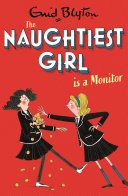 The Naughtiest Girl: Naughtiest Girl Is A Monitor Book