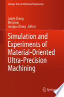 Simulation and Experiments of Material-Oriented Ultra-Precision Machining