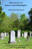 Ghost Stories of Historic Irish Philadelphia