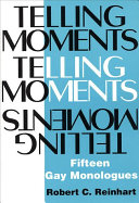 Telling Moments: 15 Gay Monologues - Robert C  Reinhart