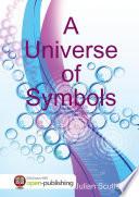 A Universe of Symbols