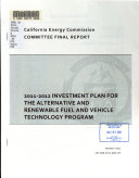 2011 2012 Investment Plan for the Alternative and Renewable Fuel and Vehicle Technology Program