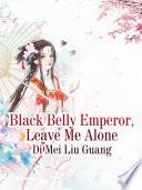 Black Belly Emperor  Leave Me Alone
