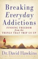 Breaking Everyday Addictions