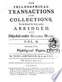 Philosophical Transactions And Collections To The End Of The Year Abridg D And Dispos D Under General Heads