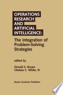 Operations Research And Artificial Intelligence The Integration Of Problem Solving Strategies
