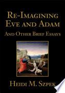 Re Imagining Eve And Adam