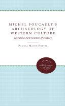 Michel Foucault s Archaeology of Western Culture