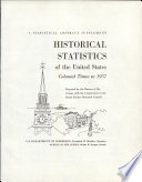 Historical Statistics Of The United States Colonial Times To 1957