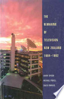 The Remaking of Television New Zealand, 1984-1992