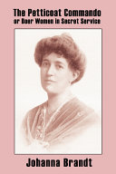 The Petticoat Commando  Or Boer Women in Secret Service