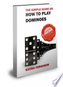 The Simple Guide on How to Play Dominoes