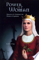 Power of a Woman  Memoirs of a turbulent life  Eleanor of Aquitaine