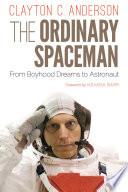 """The Ordinary Spaceman: From Boyhood Dreams to Astronaut"" by Clayton C. Anderson, Nevada Barr"