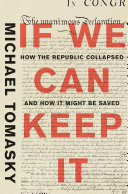 If We Can Keep It: How the Republic Collapsed and How it Might Be Saved Pdf/ePub eBook