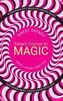 Smart Course in Magic  Secrets  Staging  Tricks  Tips