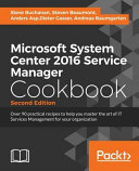 Microsoft System Center 2016 Service Manager Cookbook   Second Edition