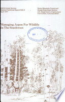Managing aspen for wildlife in the Southwest Book