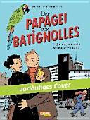Der Papagei von Batignolles, Band 1: Der enigmatische Herr ...