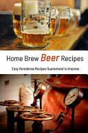 Home Brew Beer Recipes
