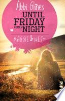 Until Friday Night – Maggie und West
