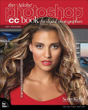 The Adobe Photoshop CC Book for Digital Photographers  2017 release